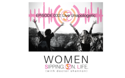 EPISODE 032: Live Unapologetic