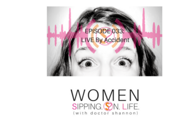 EPISODE 033: LIVE By Accident