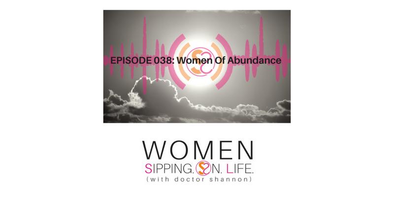 EPISODE 038: Women Of Abundance