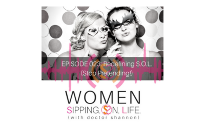 EPISODE 023: Redefining S.O.L. (Stop Pretending!)