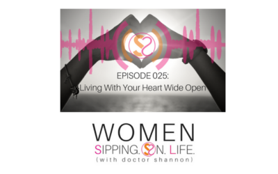 EPISODE 025: Living With Your Heart Wide Open