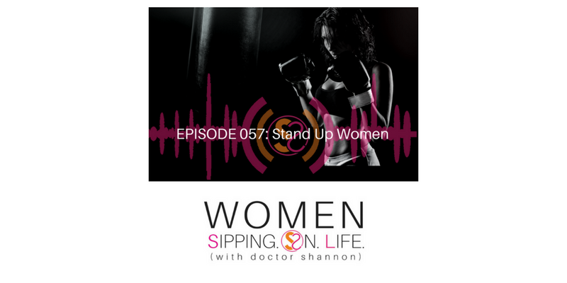 EPISODE 057: Stand Up Women