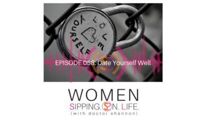 EPISODE 058: Date Yourself Well