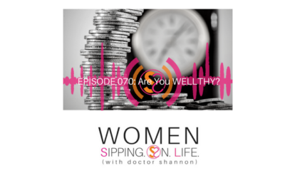 EPISODE 070: Are You WELLTHY?