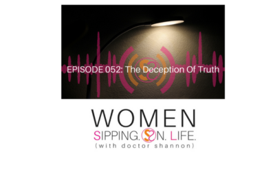 EPISODE 052: The Deception Of Truth