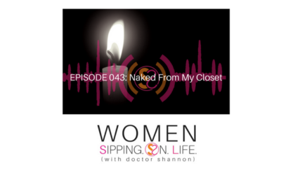 EPISODE 043: Naked From My Closet