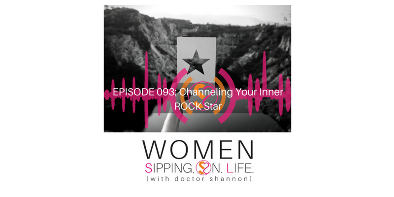 EPISODE 093: Channeling Your Inner ROCK Star