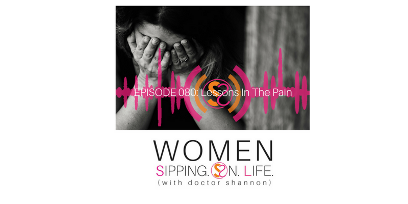 EPISODE 080: Lessons In The Pain