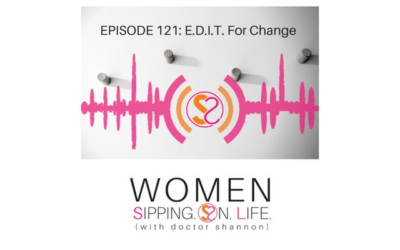 EPISODE 121: EDIT For Change…The Fourth In A Series On Change