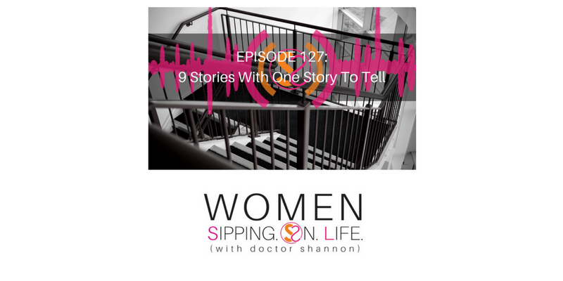 EPISODE 127: 9 Stories With One Story To Tell
