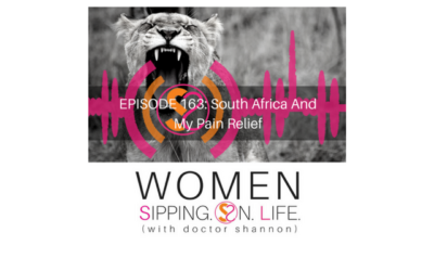 EPISODE 163: South Africa And My Pain Relief