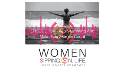 EPISODE 134: Keep Swimming And Make Every Stroke Count