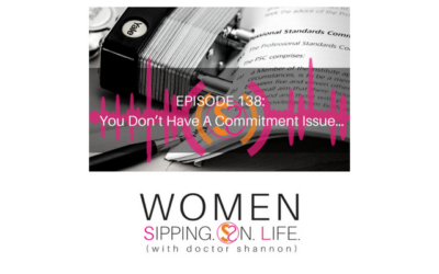 EPISODE 138: You Don't Have A Commitment Issue…