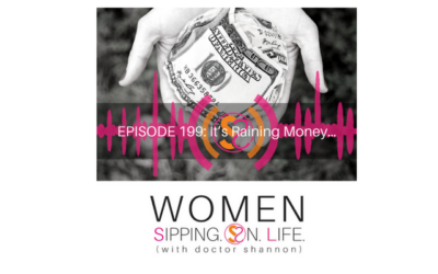 EPISODE 199: It's Raining Money…
