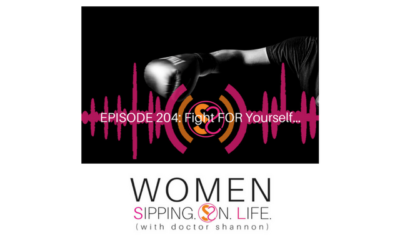 EPISODE 204: Fight FOR Yourself…