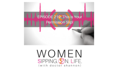 EPISODE 219: This Is Your Permission Slip!