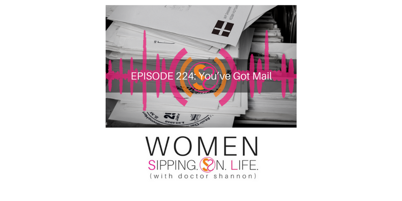 EPISODE 224: You've Got Mail