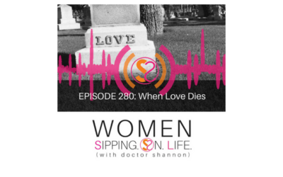 EPISODE 280: When Love Dies