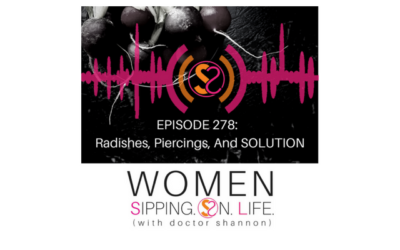 EPISODE 278: Radishes, Piercings, And SOLUTION