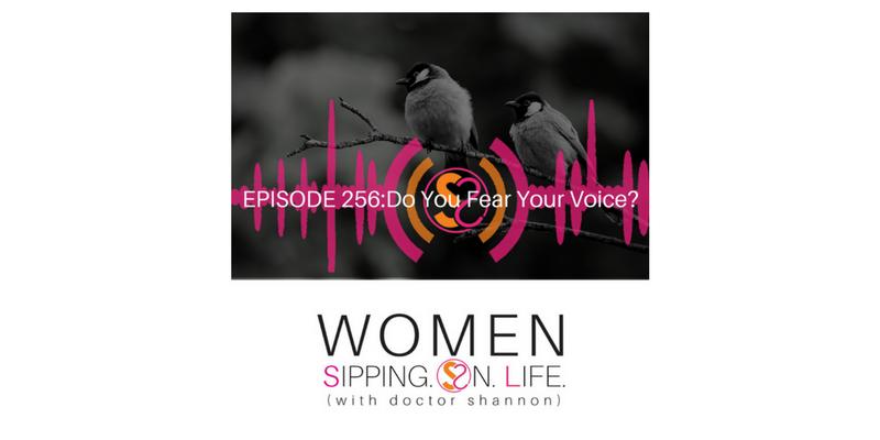 EPISODE 256: Do You Fear Your Voice?