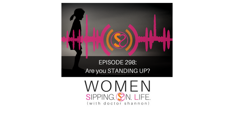 EPISODE 298: Are you STANDING UP?