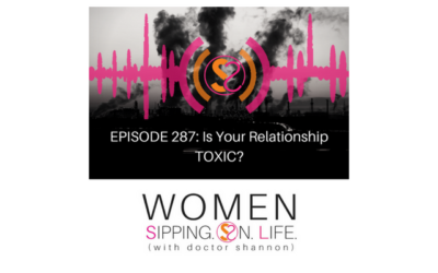 EPISODE 287: Is Your Relationship TOXIC?