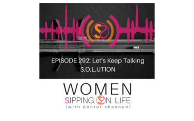 EPISODE 292: Let's Keep Talking S.O.LUTION