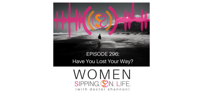 EPISODE 296: Have You Lost Your Way?