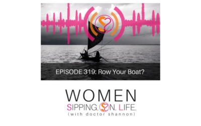 EPISODE 319: Row Your Boat?