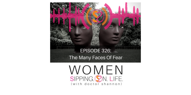EPISODE 326: The Many Faces Of Fear