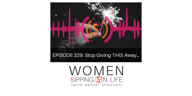 EPISODE 329: Stop Giving THIS Away…