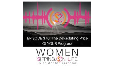 EPISODE 370: The Devastating Price Of YOUR Progress