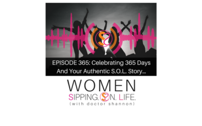 EPISODE 365: Celebrating 365 Days And Your Authentic S.O.L. Story…