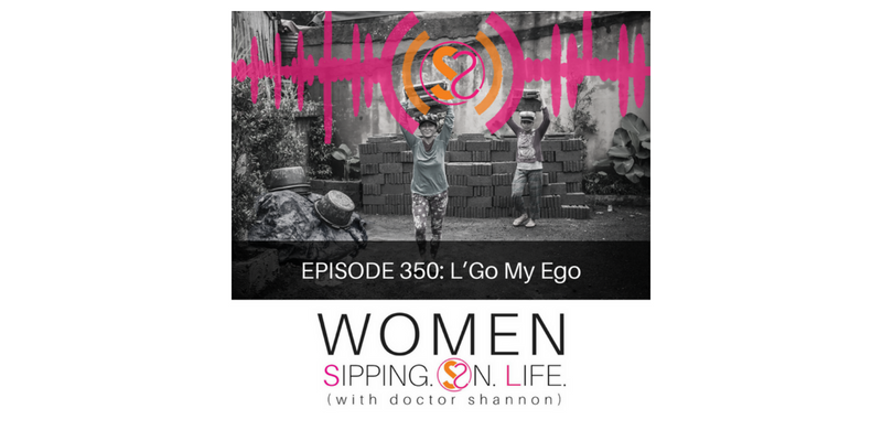 EPISODE 350: L'Go My Ego