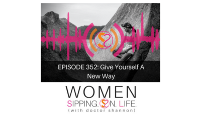 EPISODE 352: Give Yourself A New Way