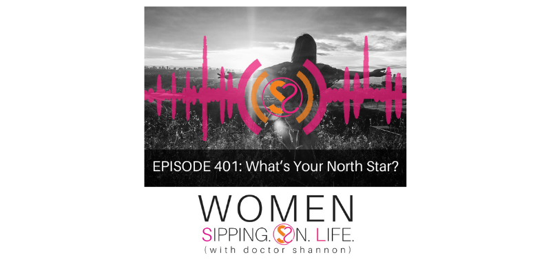 EPISODE 401: What's Your North Star?