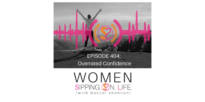 EPISODE 404: Overrated Confidence