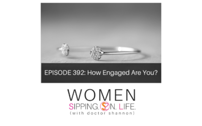 EPISODE 392: How Engaged Are You?