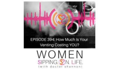 EPISODE 394: How Much Is Your Venting Costing YOU?