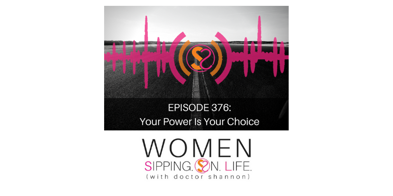 EPISODE 376: Your Power Is Your Choice — Doing The Decision