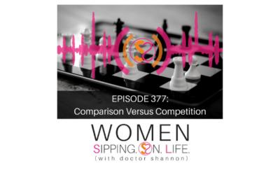 EPISODE 377: Comparison Versus Competition