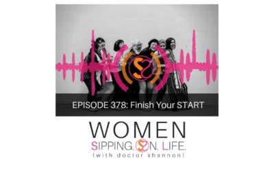 EPISODE 378:  Finish Your START