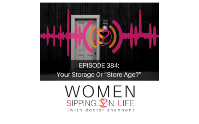 """EPISODE 384: Your Storage Or """"Store Age?"""""""