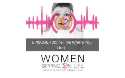 EPISODE 430: Tell Me Where You Hurt…
