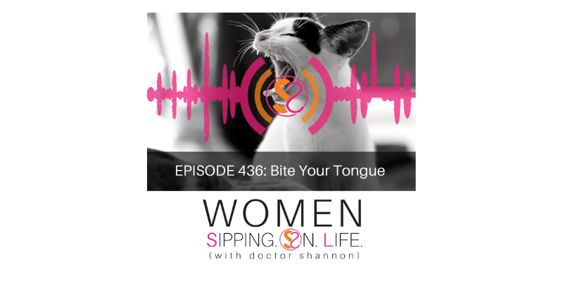 EPISODE 436: Bite Your Tongue
