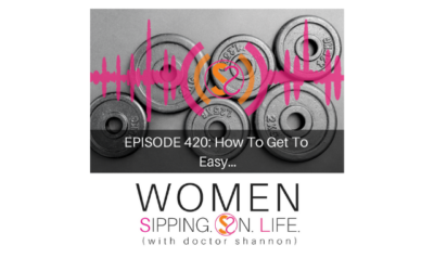 EPISODE 420: How To Get To Easy…