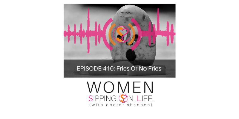 EPISODE 410: Fries Or No Fries