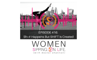 EPISODE 416: Sh*# Happens But SHIFT Is Created