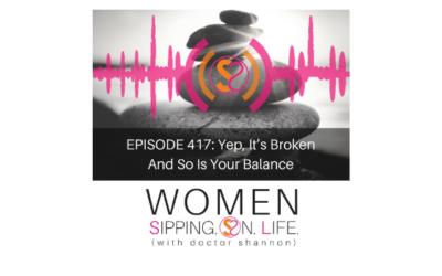 EPISODE 417: Yep, It's Broken And So Is Your Balance