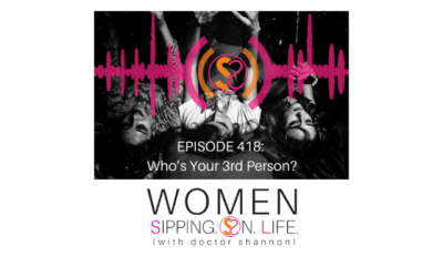 EPISODE 418: Who's Your 3rd Person?